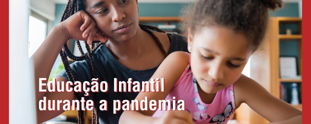 Desafios da Educação Infantil diante da pandemia